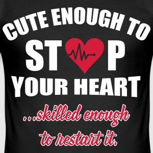 Cute enought to stop your heart - Paramedic T-Shirts - Men's Slim Fit T-Shirt