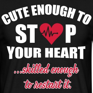 Cute enought to stop your heart - Paramedic T-shirts - Mannen T-shirt
