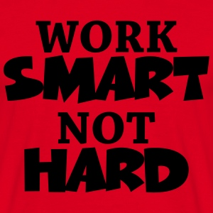 Work smart, not hard T-Shirts - Men's T-Shirt