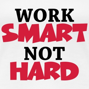 Work smart, not hard T-shirts - Premium-T-shirt dam