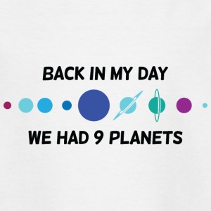 Back then we had 9 planets! Shirts - Teenage T-shirt