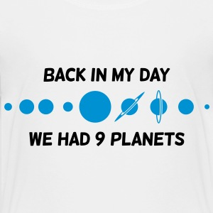 Back then we had 9 planets! Shirts - Teenage Premium T-Shirt