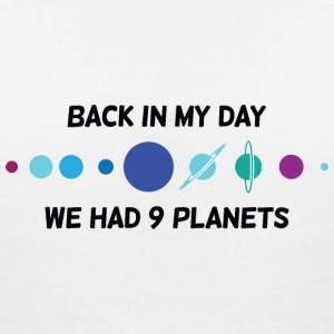 Back then we had 9 planets! T-Shirts - Women's V-Neck T-Shirt