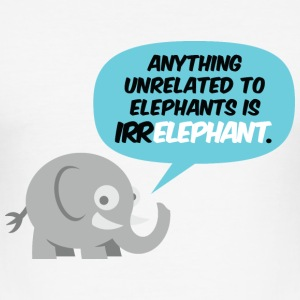 Only elephants are not Irr Elephant! T-Shirts - Men's Slim Fit T-Shirt