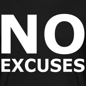 No Excuses - Männer T-Shirt