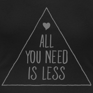 All You Need Is Less Tee shirts - T-shirt col rond U Femme