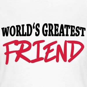 World's greatest friend T-skjorter - T-skjorte for kvinner