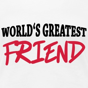 World's greatest friend T-shirts - Vrouwen Premium T-shirt