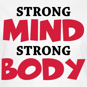 Strong Mind - Strong Body T-Shirts - Women's T-Shirt