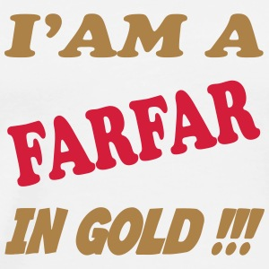 I'am a FARFAR in gold !!! 111 T-shirts - Premium-T-shirt herr
