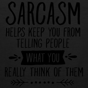 Sarcasm Helps Keep You From Telling People... Tank Tops - Herre Premium tanktop
