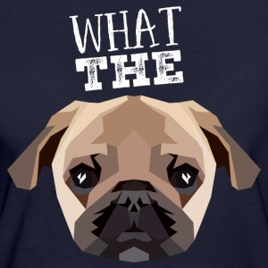 What The Pug T-Shirts - Frauen Bio-T-Shirt