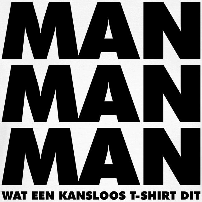 Man man man vrouwen t-shirt
