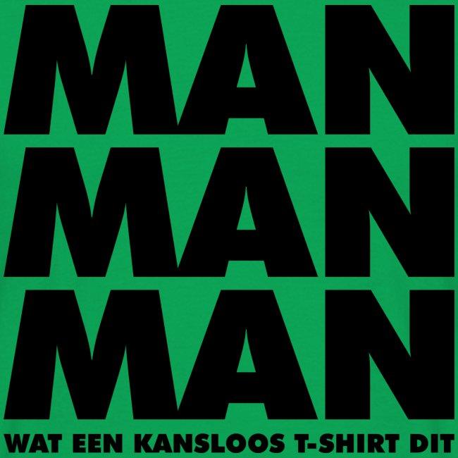 Man man man t-shirt