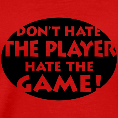 don't hate the player Game Spiel Hass Turnier