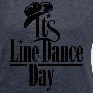 IT'S LINE DANCE DAY T-Shirts - Frauen T-Shirt mit gerollten Ärmeln