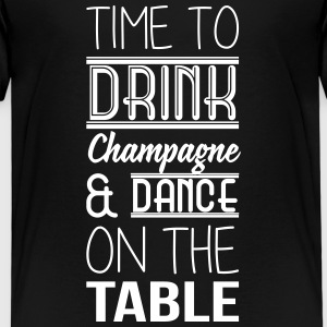 Time to drink champagne and dance on the table T-shirts - Børne premium T-shirt