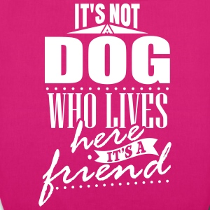 It's not a dog who lives here. It's a friend Bags & Backpacks - EarthPositive Tote Bag