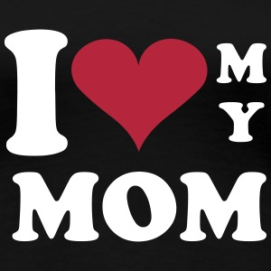 I love my mom T-Shirts - Frauen Premium T-Shirt