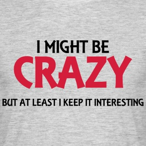I might be crazy Tee shirts - T-shirt Homme