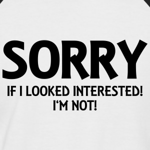 Sorry if I looked interested. I'm not! Magliette - Maglia da baseball a manica corta da uomo