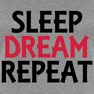 Sleep, dream, repeat T-Shirts - Women's Premium T-Shirt