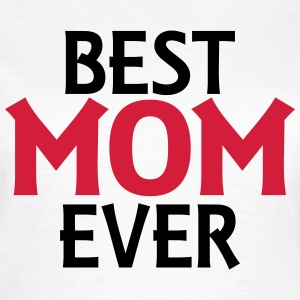 Best mom ever T-Shirts - Women's T-Shirt