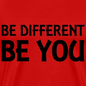 Be different - be you T-shirts - Herre premium T-shirt