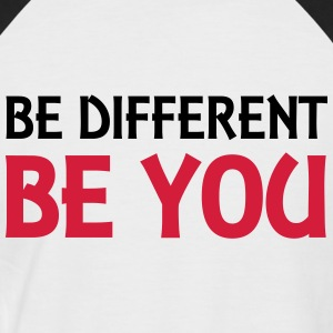 Be different - be you T-Shirts - Männer Baseball-T-Shirt