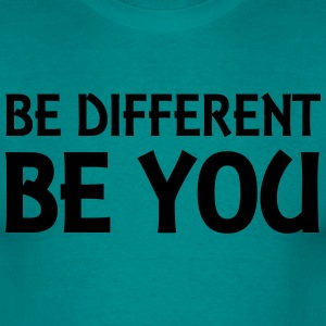 Be different - be you T-shirts - Mannen T-shirt