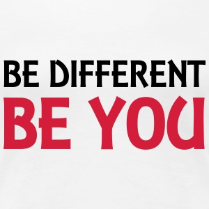 Be different - be you T-shirts - Dame premium T-shirt