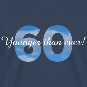 60th Birtday - Younger than ever! For dark shirts T-Shirts - Men's Premium T-Shirt