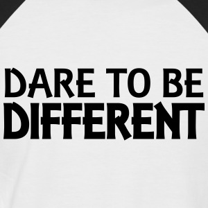 Dare to be different T-Shirts - Men's Baseball T-Shirt
