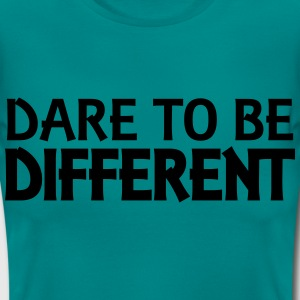Dare to be different T-Shirts - Women's T-Shirt
