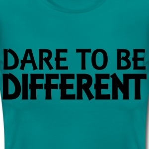 Dare to be different T-shirts - Vrouwen T-shirt