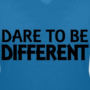 Dare to be different T-Shirts - Women's V-Neck T-Shirt