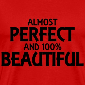 Almost perfect and 100% beautiful T-Shirts - Men's Premium T-Shirt