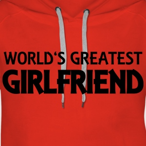 World's greatest girlfriend Hoodies & Sweatshirts - Women's Premium Hoodie