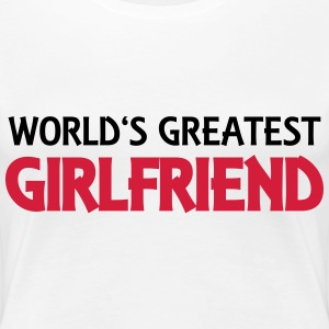 World's greatest girlfriend Camisetas - Camiseta premium mujer