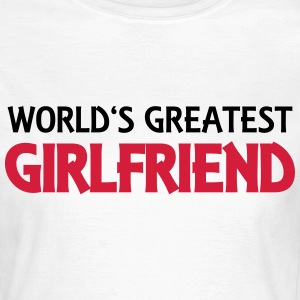 World's greatest girlfriend T-shirts - Vrouwen T-shirt