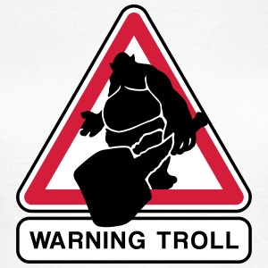 warning troll T-Shirts - Women's T-Shirt
