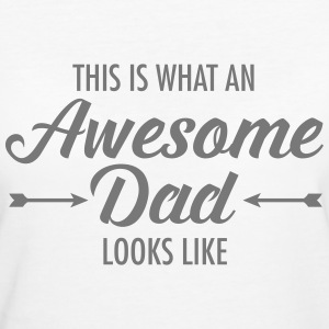 This Is What AN Awesome Dad Looks Like T-shirts - Vrouwen Bio-T-shirt