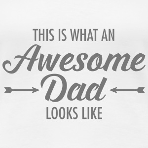 This Is What AN Awesome Dad Looks Like T-shirts - Vrouwen Premium T-shirt