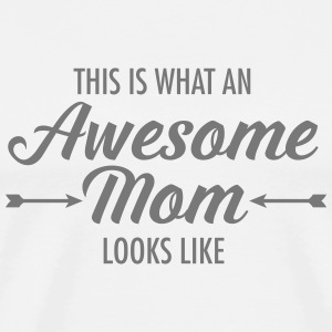 This Is What An Awesome Mom Looks Like T-shirts - Mannen Premium T-shirt
