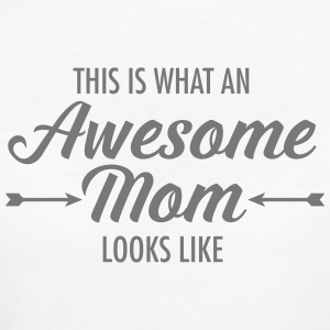 This Is What An Awesome Mom Looks Like T-Shirts - Frauen Bio-T-Shirt