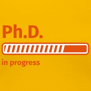 Ph.D. progress bar Tee shirts - T-shirt Premium Femme