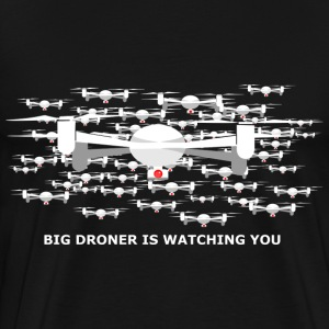 big drone is watching you T-Shirts - Männer Premium T-Shirt
