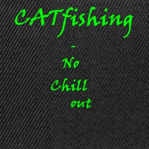 CATfishing - No chill out  - Snapback Cap