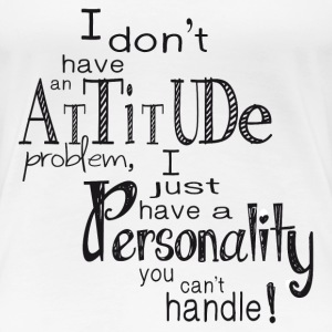 Personality you can't handle T-Shirts - Frauen Premium T-Shirt