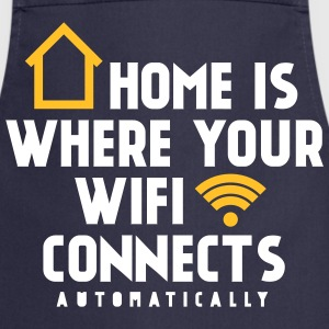 Home is where your wifi connects automatically Schürzen - Kochschürze